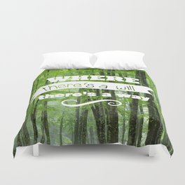 Where there's a will, there's a way (forest) Duvet Cover