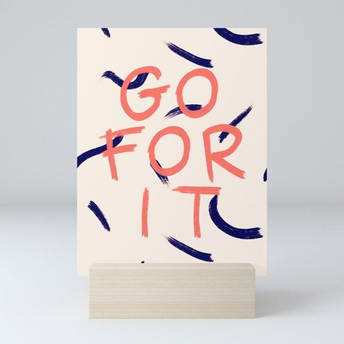GO FOR IT #society6 #motivational Mini Art Print