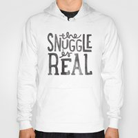 Hoodies featuring the snuggle is real by cabin supply co