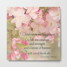Courage quote pink spring flowers and words Metal Print