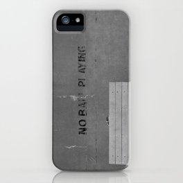 No Ball Playing iPhone Case