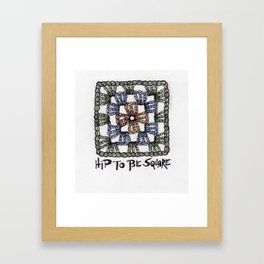 Hip to Be Square Crochet Art Yarn Humor Framed Art Print