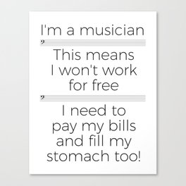 Musicians have to eat too! (bass/light colors) Canvas Print
