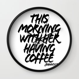 This Morning With Her Having Coffee. -Johnny Cash Quote Grunge Caps Wall Clock