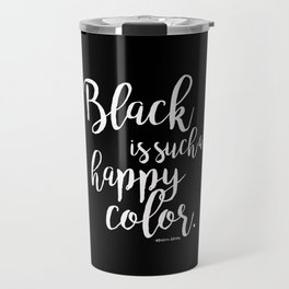 Black is Such a Happy Color Travel Mug