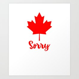 Canada Sorry Maple Leaf T-Shirt - Apologizing Art Print