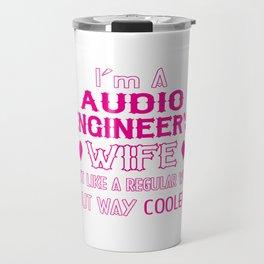 Audio Engineer's Wife Travel Mug
