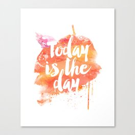 Today is The day orange juice Canvas Print