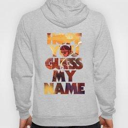 Hope you Guess my Name - White Hoody