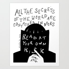 Read at Your Own Risk Art Print