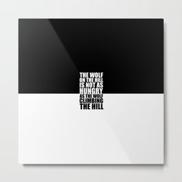 The wolf on the hill... Gym Motivational Quote Metal Print