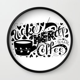 Wake Her Up With Coffee (black and white) Wall Clock