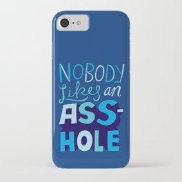 Nobody Likes... iPhone Case