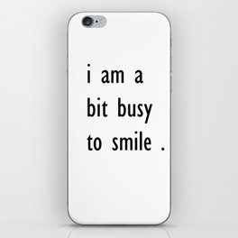 i am a bit busy to smile . illustration iPhone Skin