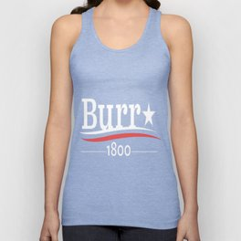 ALEXANDER HAMILTON AARON BURR 1800 Burr Election of 1800 Unisex Tank Top