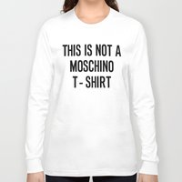 moschino Long Sleeve T-shirts featuring MOSCHINO T SHIRT by Claudio Velázquez