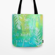 A Beautiful Thing is Never Perfect Tote Bag