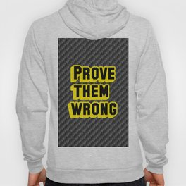 Prove them wrong art quote Hoody