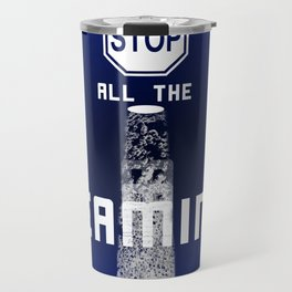 """Stop All The Beaming"" - Alien Abduction Travel Mug"