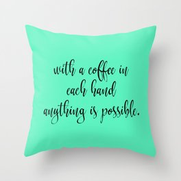With a Coffee in Each Hand - Mint Throw Pillow