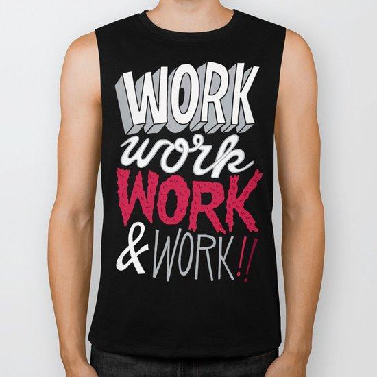 Work! Work! Work! Work! Biker Tank