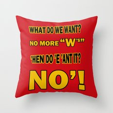 WHAT DO WE WANT? Throw Pillow