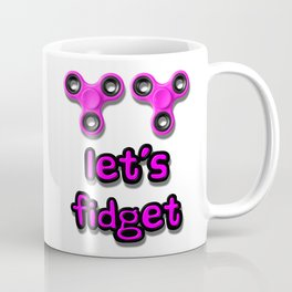 Let's Fidget Coffee Mug