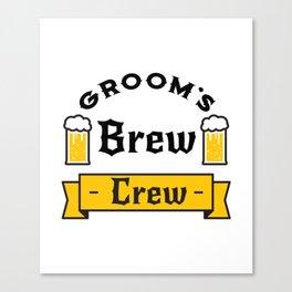 Groom Funny Groom's Brew Crew Canvas Print