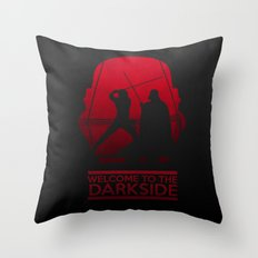 Welcome to the dark side Throw Pillow