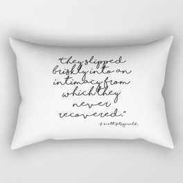 Slipped briskly into an intimacy - Fitzgerald quote Rectangular Pillow