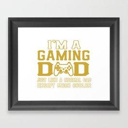 I'M A GAMING DAD Framed Art Print