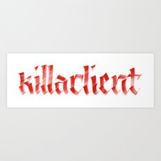 killaclient Art Print