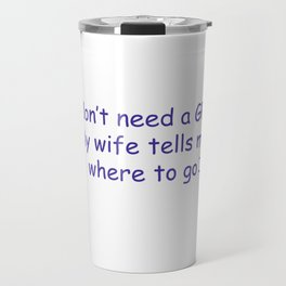 Funny sayings by Teresa Thompson Travel Mug