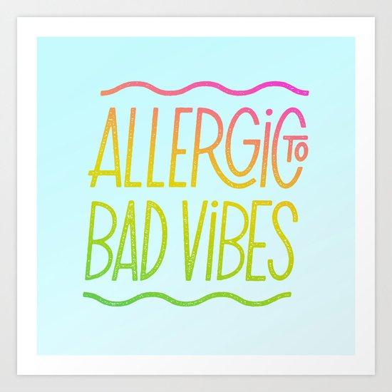 Allergic to Bad Vibes Art Print
