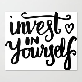 Motivational art - Invest in yourself Canvas Print