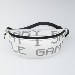 Sorry For What I Said While Gaming Fanny Pack