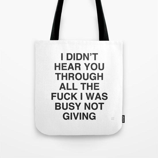 I Didn't Hear You Tote Bag