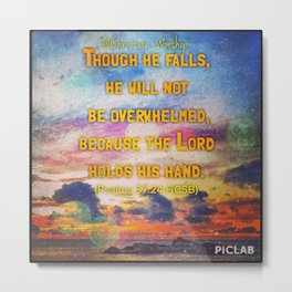 Encouragement -  Lord upholds him with his hand Metal Print