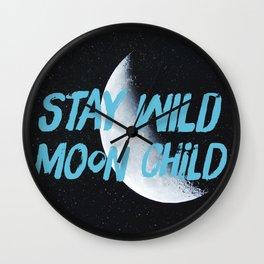 Stay Wild moon Child (half moon) Wall Clock