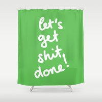 get shit done Shower Curtains featuring Let's Get Shit Done! by Nils Mango
