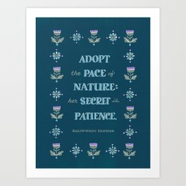 Adopt The Pace of Nature Art Print