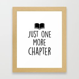 Just One More Chapter Framed Art Print