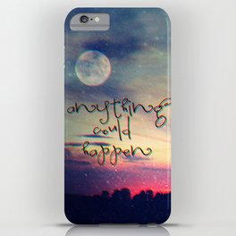 Anything could happen iPhone Case