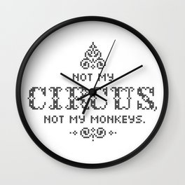 Not my Circus, Not my Monkeys Wall Clock