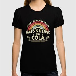 Cola graphic. Just A Girl Who Loves Sunshine And Cola design T-shirt
