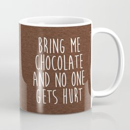 Bring Me Chocolate Funny Quote Coffee Mug