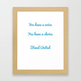 You Have A Voice, Stand Against Bullying Framed Art Print