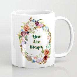 You Are Magic - A Beautiful Wreath Coffee Mug