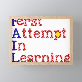 FAIL:  First Attempt In Learning Framed Mini Art Print