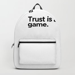 Motivational / inspirational quote - Trust is a dangerous game Backpack